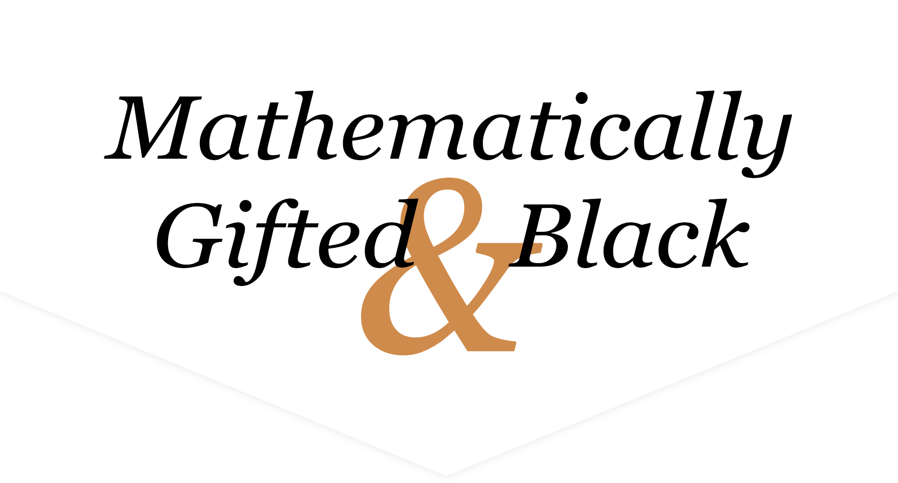 Mathematically Gifted & Black - Homepage
